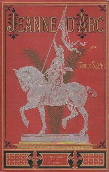 Marius Sepet - JEANNE D'ARC. Tours, Mame, Circa 1891.