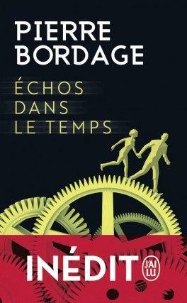 Découvrez Echos dans le temps de Pierre Bordage sur Booknode, la communauté du livre