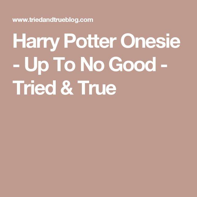 Harry Potter Onesie - Up To No Good - Tried & True