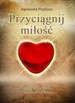 http://www.empik.com/przyciagnij-milosc-przybysz-agnieszka,p1058429029,ksiazka-p