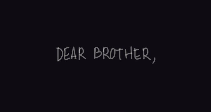 Dear brother, I'm sorry i was wrong It should be me not you Who is from these mountains gone...