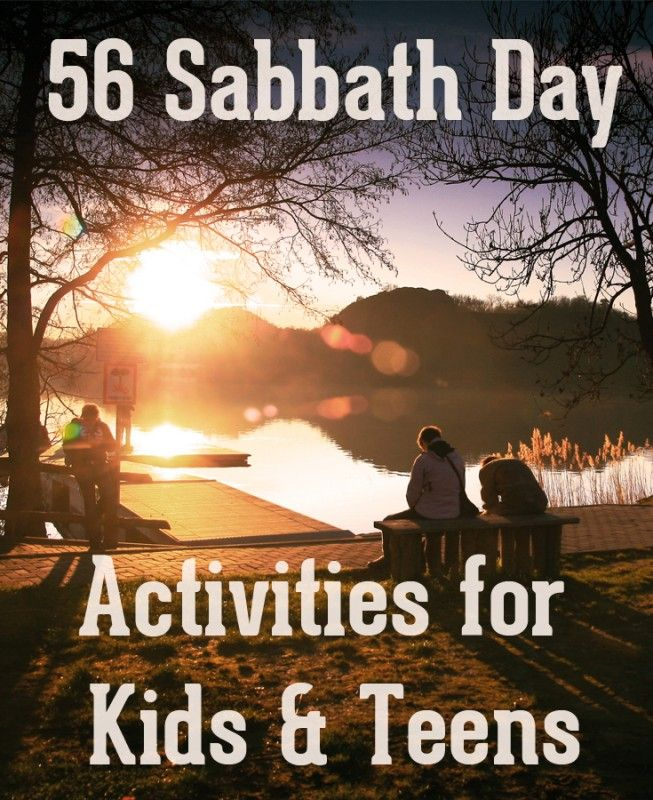 56 Sabbath Day Activities for Kids & Teens