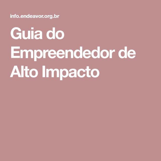Guia do Empreendedor de Alto Impacto
