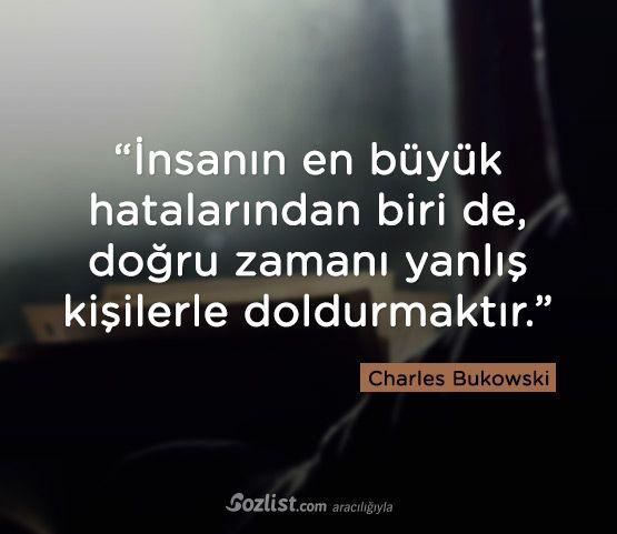 ✔İnsanın ən böyük səhvlərindən biri də, doğru zamanı səhv insanlarla doldurmaqdır. #Charles_Bukowski #sözlər #yazar #şair #kitab