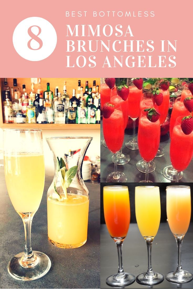 8 Best Bottomless Mimosa Brunches In Los Angeles Eatdrinkla Bottomless Mimosa Brunch Mimosa Brunch Bottomless Mimosas