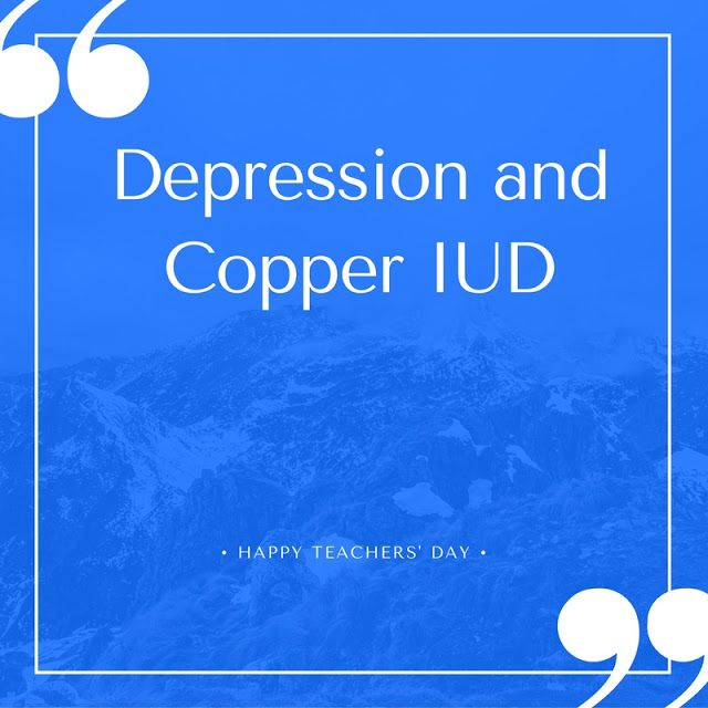 Gluten Free A-Z : Depression, Anxiety, and Copper IUD