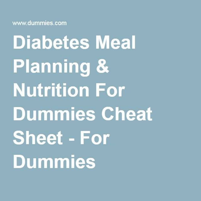 Diabetes Meal Planning & Nutrition For Dummies Cheat Sheet - For Dummies