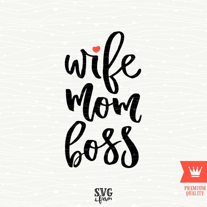 Wife Mom Boss SVG Decal Cutting File Mommy Wifey Mother Momlife Shirt Transfer for Cricut Explore, Silhouette Cameo, Cutting Machines by SVGfarm on Etsy https://www.etsy.com/listing/469413714/wife-mom-boss-svg-decal-cutting-file