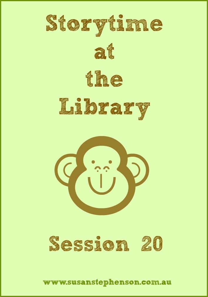 Storytime at the Library - Session 20. Activities and books for story time with preschoolers.