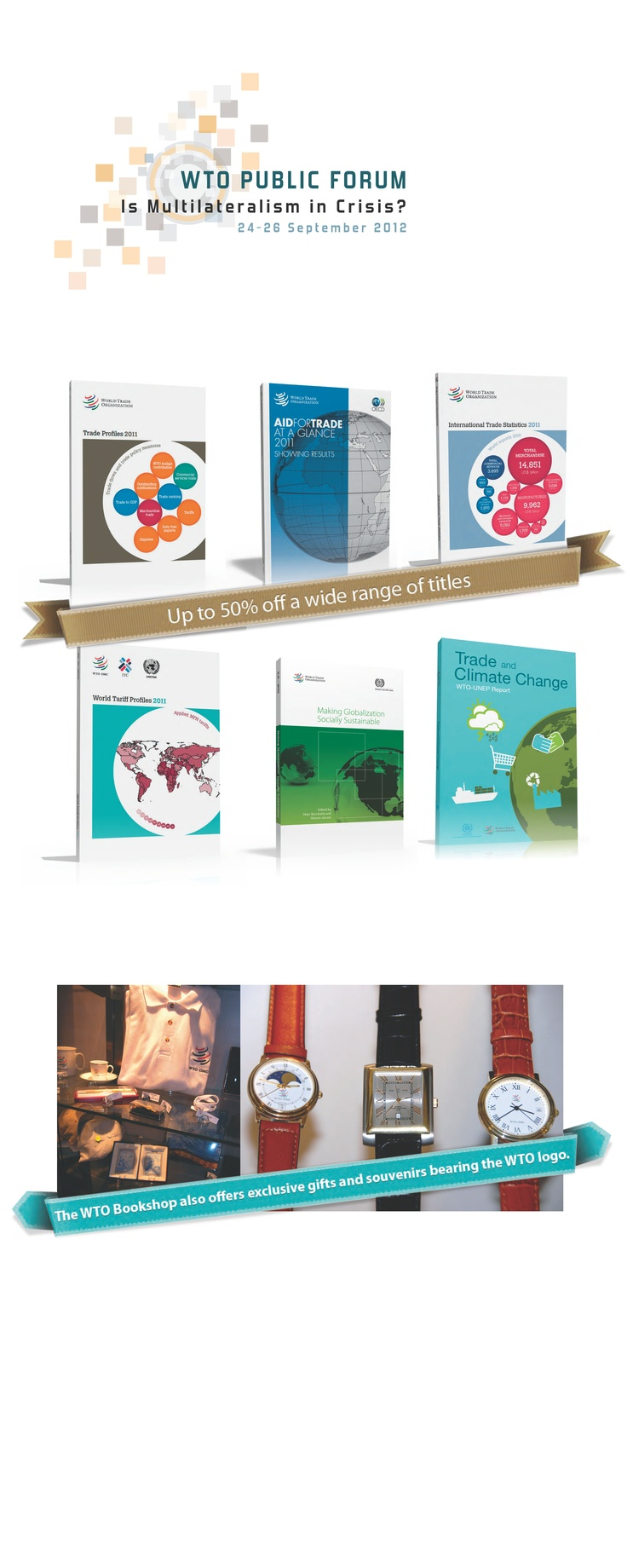 WTO Public Forum 2012   > If you are attending the WTO Public Forum 2012 in Geneva, Switzerland, don't forget to visit the WTO Bookshop. Our co-publisher Cambridge University Press will also have a stand. Take advantage of special discounts during the event!
