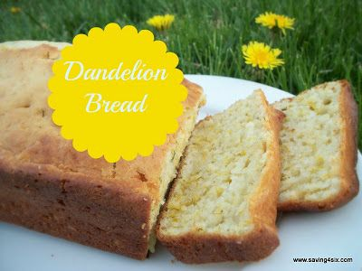 Dandelion Bread...says it has the consistency of banana bread but a taste more like cornbread :) Too fun!