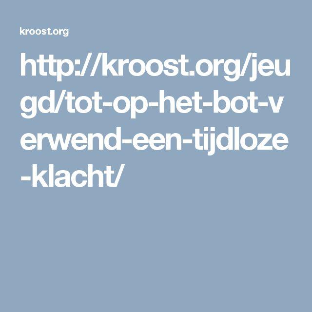 http://kroost.org/jeugd/tot-op-het-bot-verwend-een-tijdloze-klacht/