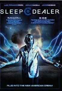 Latin American SF  Sleep Dealer [DVD] [2008] [Region 1] [US Import] [NTSC]  Luis Fernando Peña (Actor), Leonor Varela (Actor), Alex Rivera (Director)