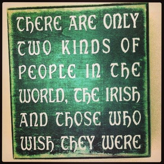 My Irish Eyes are smiling ;)  not necessarily true but funny xD