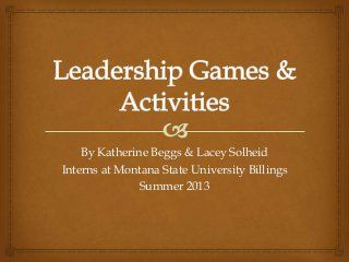 Leadership Games and Activities-lots of neat ideas.