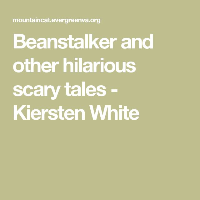 Beanstalker and other hilarious scary tales  - Kiersten White