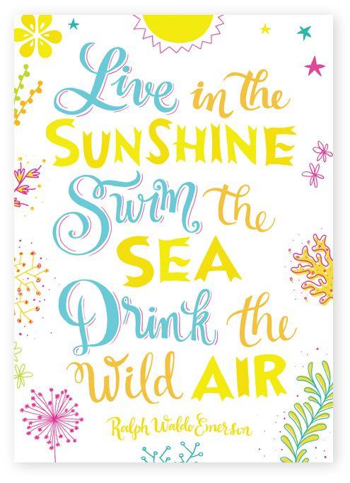 Live in the sunshine, swim the sea, drink the wild air. -- Ralph Waldo Emerson #summer #quotes Live in the sunshine, swim the sea, drink the wild air. -- Ralph Waldo Emerson <a class=