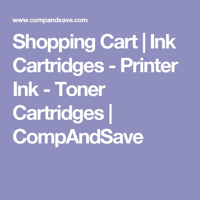 Shopping Cart | Ink Cartridges - Printer Ink - Toner Cartridges | CompAndSave