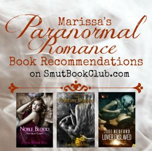 Best Paranormal Romance Books: Noble Blood, Fighting Destiny, Lover Enslaved http://smutbookclub.com/best-paranormal-romance-books-january-22/