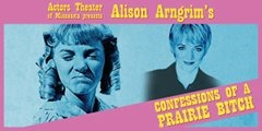Limited Engagement  Actors' Theater of Minnesota presents  Alison Arngrim's Confessions of a Prairie Bitch  July 18 & 19 at 8pm  CAMP Bar