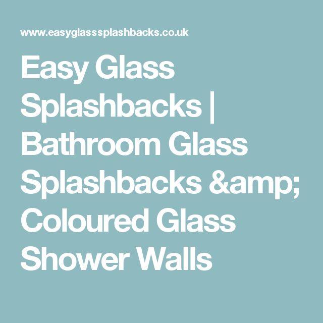 Easy Glass Splashbacks | Bathroom Glass Splashbacks & Coloured Glass Shower Walls