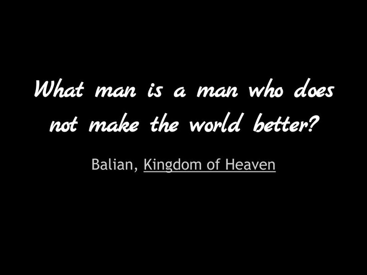 One of the best quotes from Kingdom of Heaven