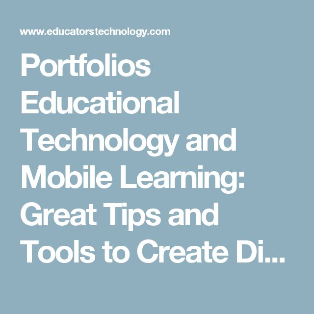 Portfolios Educational Technology and Mobile Learning: Great Tips and Tools to Create Digital e-Portfolio