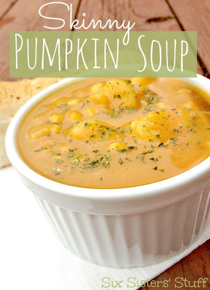 Skinny Pumpkin Soup from sixsistersstuff.com #healthymeal #soup #pumpkin