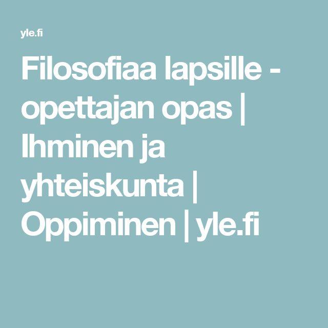 Filosofiaa lapsille - opettajan opas | Ihminen ja yhteiskunta | Oppiminen | yle.fi