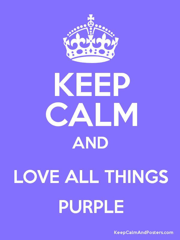All Things Purple | Keep Calm and LOVE ALL THINGS PURPLE Poster