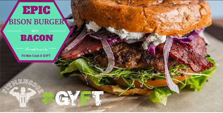 Bison #burger recipe with turkey #bacon, goat #cheese, and organic whole wheat, sprouted bun #GYFT #FoodPorn - 427 calories, 44g protein, 33g carbohydrates, 13g fat, 5g fiber, 6g sugar - Click the image for the recipe!