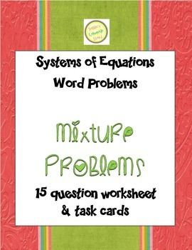 Worksheets Mixture Problems Worksheet 168 best images about teachers pay store debbies systems of equations mixture problems worksheet assess task cards
