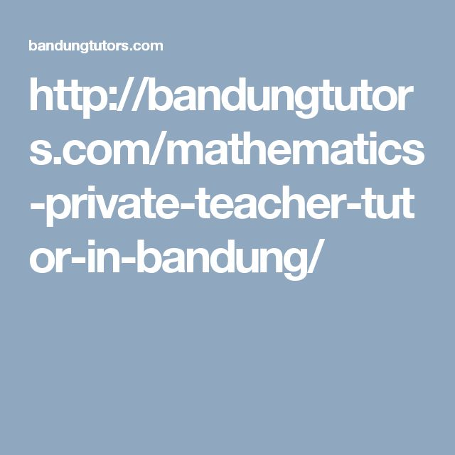 http://bandungtutors.com/mathematics-private-teacher-tutor-in-bandung/