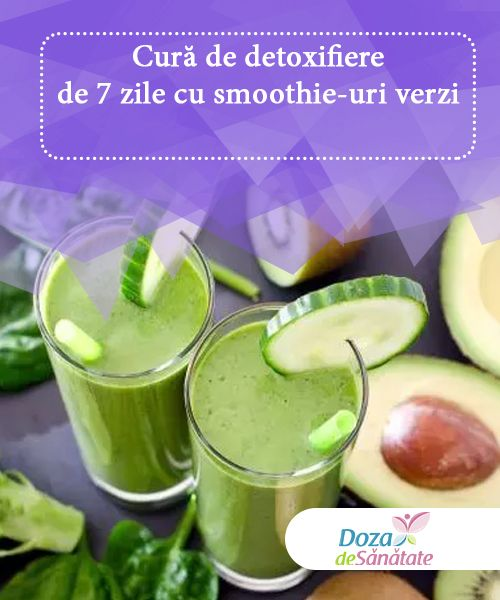 Cură de detoxifiere de 7 zile cu smoothie-uri verzi  Orice cură de detoxifiere presupune să bei 2 litri de apă pe zi pentru a-ți îmbunătăți funcția renală și a stimula curățarea organismului.