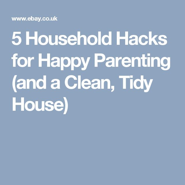 5 Household Hacks for Happy Parenting (and a Clean, Tidy House)
