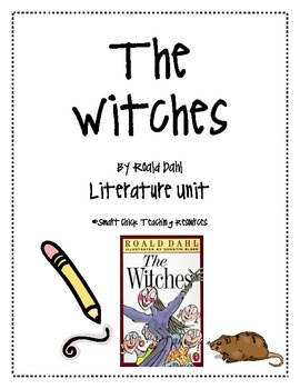 """The Witches"", Roald Dahl, a HUGE 72 page Literature Unit!"