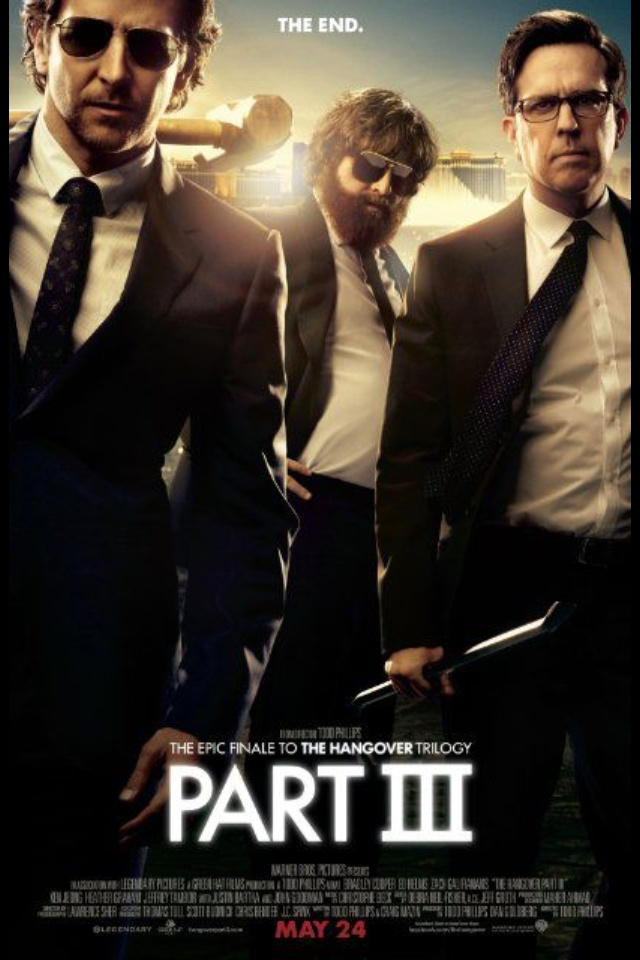 Hangover 3- We adore 1 and 2 but this is fantastic,too. :)