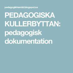 PEDAGOGISKA KULLERBYTTAN: pedagogisk dokumentation