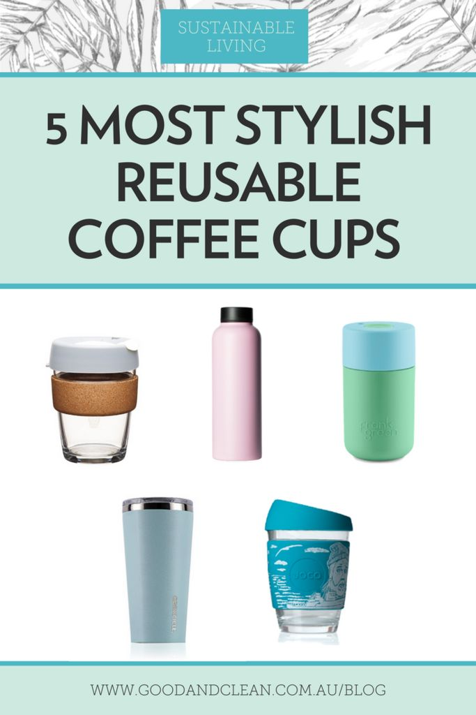 5 Most Stylish Reusable Coffee Cups