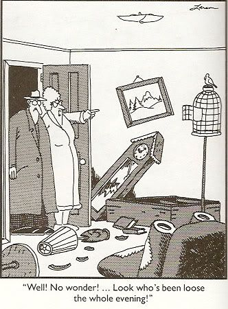 Gary Larson. Actually, a little bird can do an awful lot of damage in a short time!