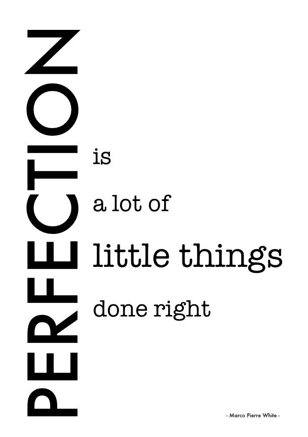 Made by studioBijlholt  Marco Pierre White Perfection quote