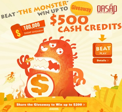It's great, beat the Monster to win cash credits every day.  http://www.oasap.com/campaign/monster/?ci=MTY3MjQ=
