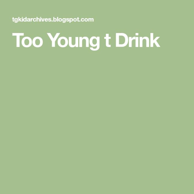Too Young t Drink