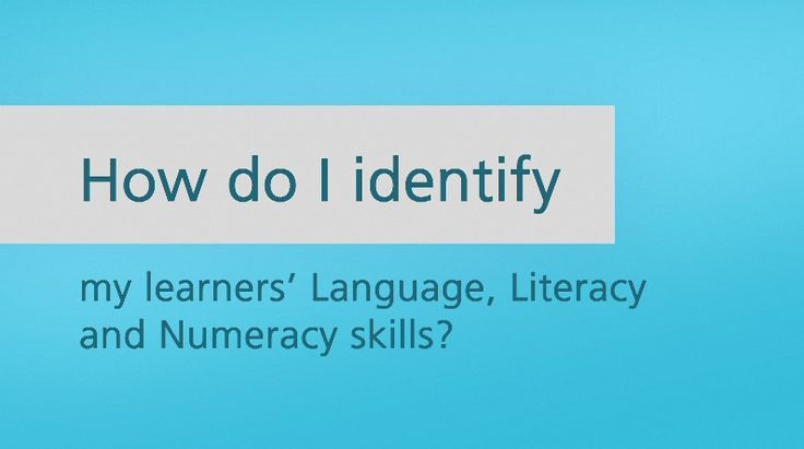How do I identify my learners' Language, Literacy and Numeracy skills?