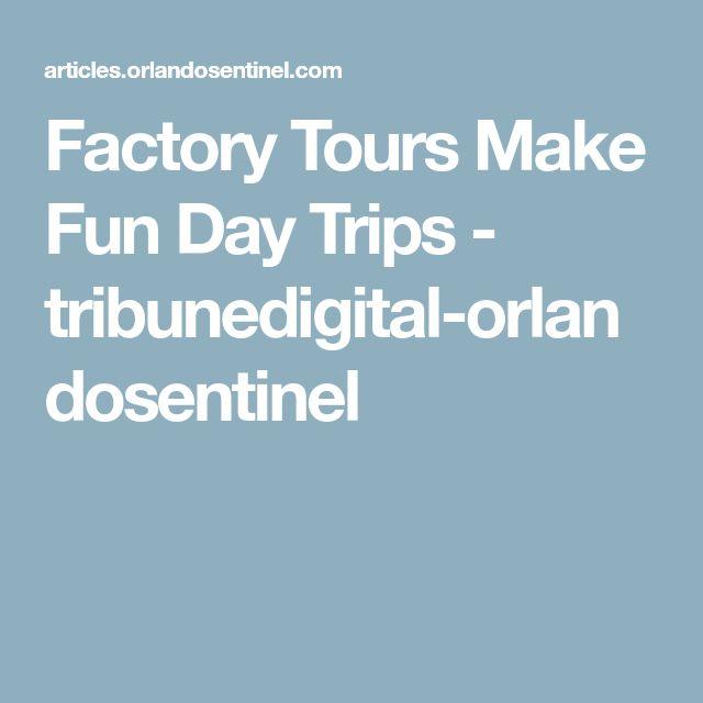 Factory Tours Make Fun Day Trips - tribunedigital-orlandosentinel