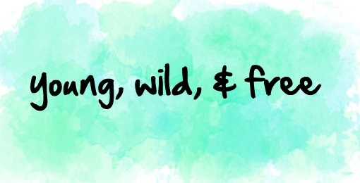 The Gallery For --> Quotes About Being Young And Wild