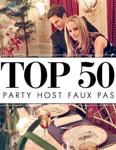 Are You Hosting A Party This Weekend These Faux Pas Tips Will Make