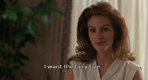 "Pretty Woman: ""I want the fairy tale"""