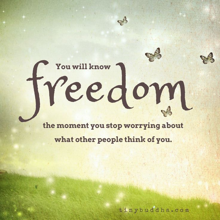 You Will Know Freedom When... - Tiny Buddha
