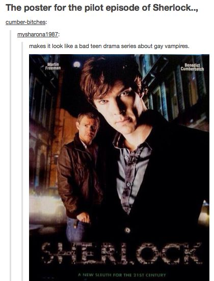The poster for the Sherlock Pilot episode looks like a bad teen drama series about  vampires